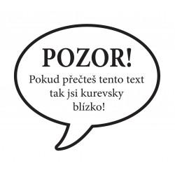 Samolepka Pozor!...jsi kurevsky blízko!